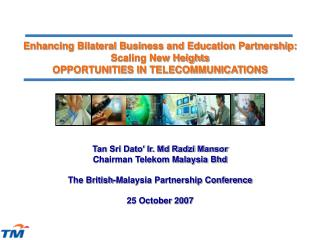 Enhancing Bilateral Business and Education Partnership: Scaling New Heights OPPORTUNITIES IN TELECOMMUNICATIONS