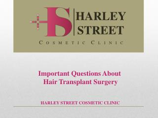 Important Questions About Hair Transplant Surgery