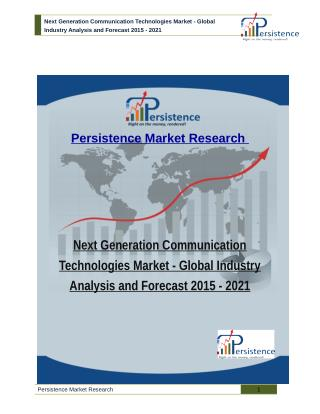 Next Generation Communication Technologies Market - Global Industry Analysis and Forecast 2015 - 2021