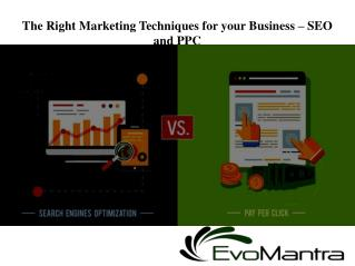 The Right Marketing Techniques for your Business – SEO and PPC