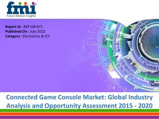 Connected Game Console Market Estimated to be Reach US$ 15.5 Bn by 2020