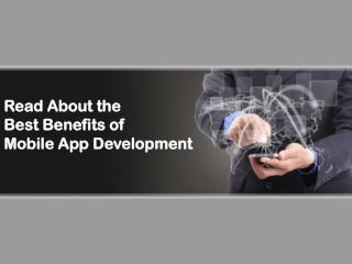 Read About the Best Benefits of Mobile App Development