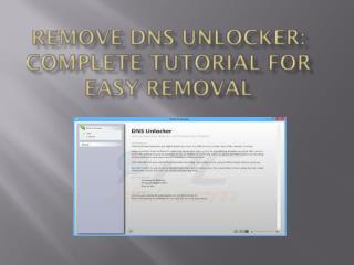 Uninstall DNS Unlocker, Easy Way To Remove DNS Unlocker Infection From PC
