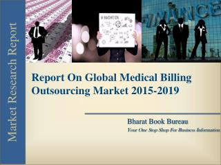 Report On Global Medical Billing Outsourcing Market 2015-2019