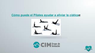 CIM Formación- Cómo puede el Pilates ayudar a aliviar la ciática
