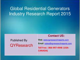 Global Residential Generators Market 2015 Industry Size, Shares, Research, Growth, Insights, Analysis, Trends, Overview