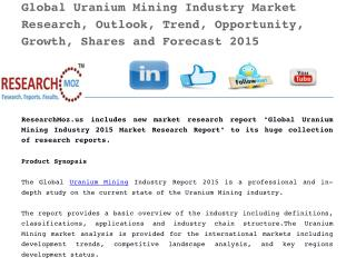 Global Uranium Mining Industry Market Research, Outlook, Trend, Opportunity, Growth, Shares and Forecast 2015