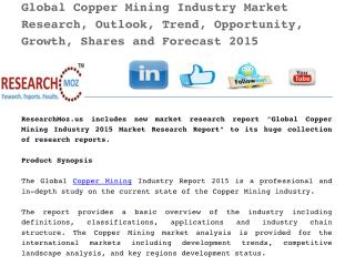 Global Copper Mining Industry Market Research, Outlook, Trend, Opportunity, Growth, Shares and Forecast 2015