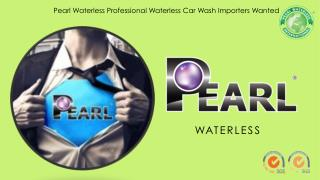 PEARL WATERLESS CAR WASH- Importers Wanted