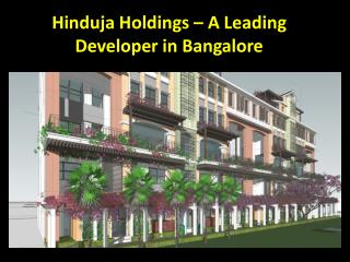 Hinduja Holdings – A Leading Developer in Bangalore