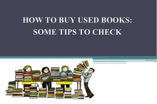 How to Buy Used Books: Some Tips to Check