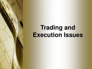 Trading and  Execution Issues