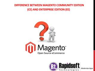 Difference between Magento Community Edition (CE) and Enterprise Edition (EE)