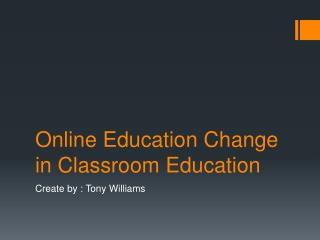 Online Education Change in Classroom Education