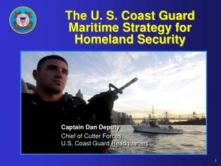 The U. S. Coast Guard Maritime Strategy for Homeland Security