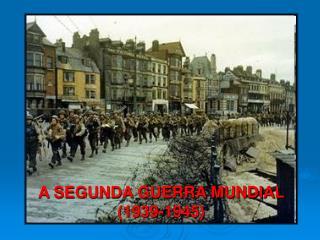 A SEGUNDA GUERRA MUNDIAL 1939-1945