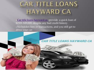 Get Car title loans hayward ca