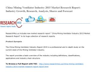 China Mining Ventilator Industry 2015 Market Research Report: Industry Growth, Research, Analysis, Shares and Forecast