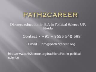 Distance education in B.A in Political Science UP,Noida @9278888356