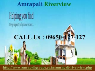 Welcome To Amrapali Riverview @ 09650127127