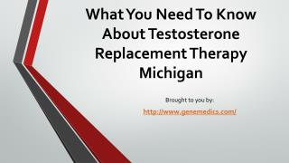 What You Need To Know About Testosterone Replacement Therapy Michigan