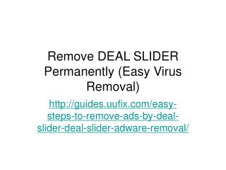 Remove DEAL SLIDER Permanently (Easy Virus Removal)