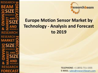 Europe Motion Sensor Market by Technology Analysis and Forecast to 2019
