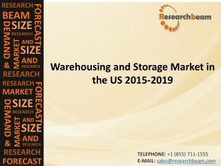 Warehousing and Storage Market in the US 2015-2019