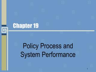 Policy Process and System Performance