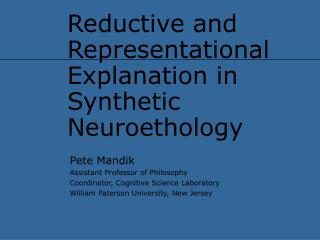 Reductive and Representational Explanation in Synthetic Neuroethology
