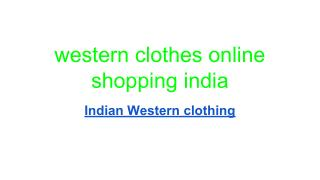 letest Indian Western clothing