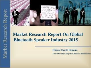 Market Research Report On Global Bluetooth Speaker Industry 2015