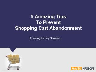 5 Amazing Tips To Prevent Shopping Cart Abandonment