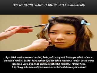 Tips Mewarnai Rambut untuk Orang Indonesia