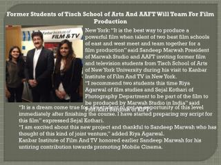 Former Students of Tisch School of Arts And AAFT Will Team For Film Production