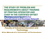 THE STUDY OF PROBLEM AND REQUIREMENTS ABOUT TRAINING OF PRINTING OPERATOR AND CHIEF IN THE CERTIFIED OFFSET PRINTING FAC