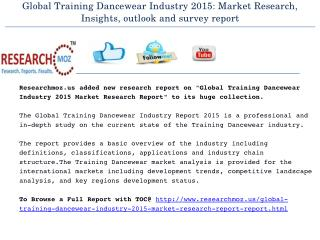Global Training Dancewear Industry 2015: Market Research, Insights, outlook and survey report
