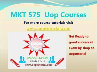 MKT 575 UOP Course Tutorial/Uoptutorial