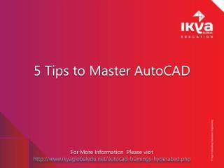 5 Tips to Master AutoCAD - Ikya Global Education