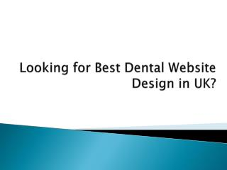 Looking for Best Dental Website Design in UK?