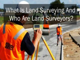 What Is Land Surveying And Who Are Land surveyors