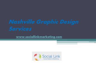 Nashville Graphic Design Services - www.sociallinkmarketing.com