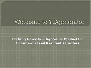 Perking Gensets � High Value Product for Commercial and Residential Sectors