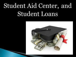 Student Aid Center and Student Loans