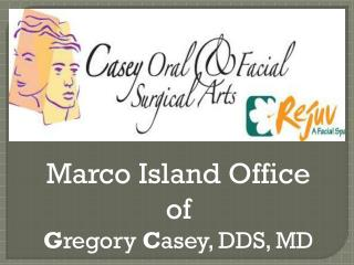 Dr. Gregory M Casey DDS Marco Island, FL