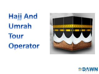 Hajj and Umrah Tour Operator
