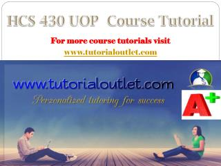 HCS 430 UOP course tutorial/tutorialoutlet