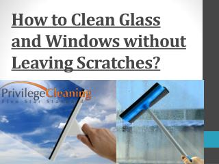 How to Clean Glass and Windows without Leaving Scratches