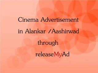 On-screen Cinema Advertising in Alankar/Aashirwad Cinemas gets simpler via releaseMyAd