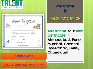 Attestation Your Birth Certificate in Ahmedabad, Pune, Mumbai, Chennai, Hyderabad, Delhi, Chandigarh